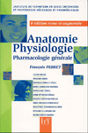 ANATOMIE PHYSIOLOGIE. PHARMACOLOGIE GENERALE, 6è édition