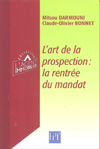 L'ART DE LA PROSPECTION : LA RENTREE DU MANDAT